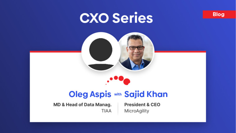 CXO Series – A quick Q/A session with Oleg Aspis, MD and Head of Business Data Management at TIAA…