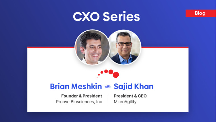 CXO Series - Brian Meshkin, Founder & President at Proove Biosciences shares valuable insight regarding his role as a visionary leader and challenges faced by bio technology firms…