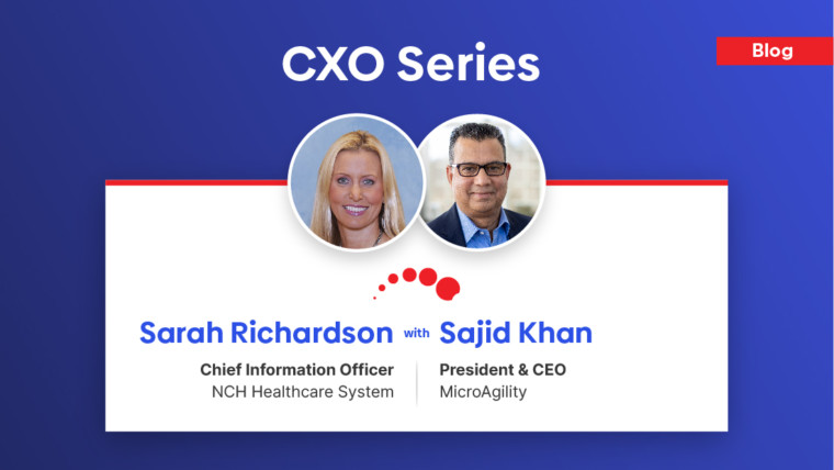 CXO Series – Sarah Richardson, CIO at NCH Healthcare System shares her valuable insight regarding IT challenges in healthcare organizations…