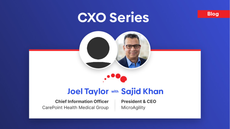 CXO Series – Interview with Joel Taylor, CIO at CarePoint Health Medical Group